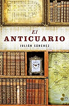El anticuario (Enrique Alonso series) de [Sánchez, Julián]