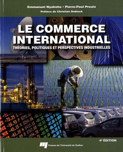 Le commerce international : Thories, politiques et perspectives industrielles