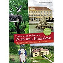 Unterwegs zwischen Wien und Bratislava: Genussvoll durch Marchfeld und Donauauen