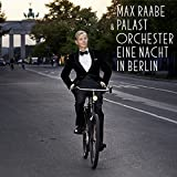 Eine Nacht in Berlin by Max Raabe & Palast Orchester (2015-05-04)