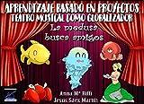 La medusa busca amigos: Aprendizaje basado en proyectos: teatro musical como globalizador (CURSOS DE...
