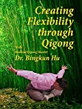 Creating Flexibility through Qigong with Dr. Hu (Remastered)