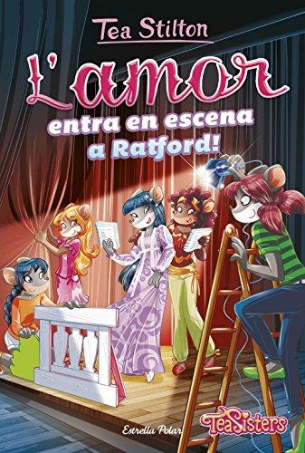 L'amor entra en escena a Ratford! (TEA STILTON. AVENTURES A RATFORD Book 201) (Catalan Edition) por Tea Stilton