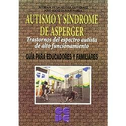 Autismo y síndrome de Asperger: Trastornos del espectro autista de alto funcionamiento (Educación especial y dificultades de aprendizaje)