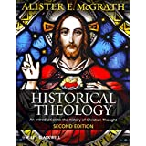 [(Historical Theology : An Introduction to the History of Christian Thought)] [By (author) Alister E. McGrath] published on (July, 2012)
