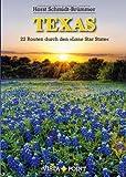 Texas: 22 Routen durch den 'Lone Star State'
