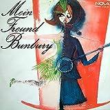Mein Freund Bunbury / Komposition: Gerd Natschinski / Libretto: Helmut Bez und Jürgen Degenhardt / Bildhülle 1974 / NOVA # 8 85 031