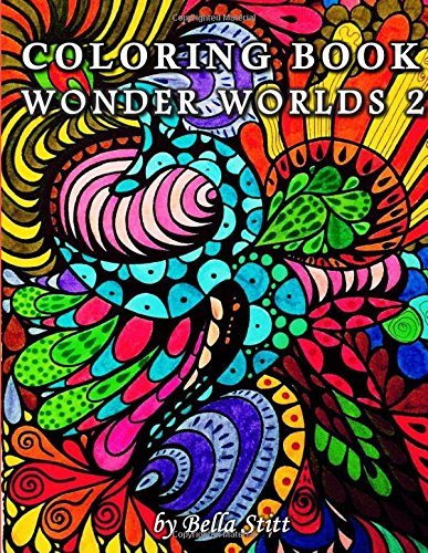 Coloring Book Wonder Worlds 2: Relaxing Designs for Calming, Stress and Meditation