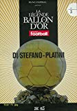 LA LEGENDE DU BALLON D'OR / DI STEFANO - PLATINI - N°3