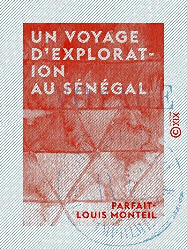 Un voyage d'exploration au Sénégal (French Edition)