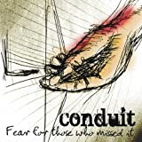 Conduit: Fear for Those Who Missed It (Audio CD)