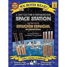 A Day On The International Space Station/Un Dia en la Estacion Espacial Internacional (We Both Read, Level 2)