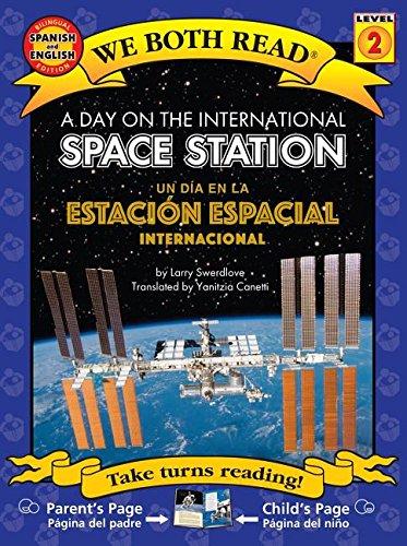 A Day On The International Space Station/Un Dia en la Estacion Espacial Internacional (We Both Read, Level 2) por Larry Swerdlove