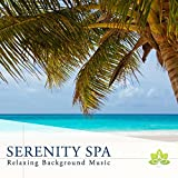 Serenity Spa: Relaxing Background Music for Spa Breaks, Spa Days, Salon Services, Foot Spa, Spa Hotel, Spa Resort, Spa Treatments, Wellness Spa, Beauty Spa, Spa Party