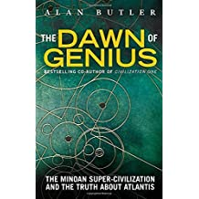 The Dawn of Genius: The Minoan Super-Civilization and the Truth About Atlantis by Alan Butler (2014-06-17)