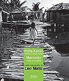Scarica Libro Frida kahlo nella Casa Azul Macondo mito e realta nelle fotografie di Leo Matiz Catalogo della mostra Bari 27 ottobre 2017 15 gennaio 2018 (PDF,EPUB,MOBI) Online Italiano Gratis