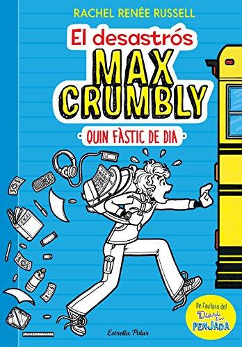 El desastrós Max Crumbly. Quin fàstic de dia: Max Crumbly 1 (Catalan Edition) por Rachel Renée Russell