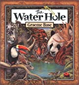 The Water Hole by Graeme Base (2001-09-01)