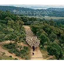 Pasteurs, paysages : Pastoralisme en Provence-Alpes-Côte d'Azur