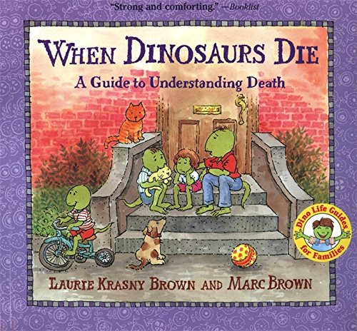 When Dinosaurs Die: A Guide To Understanding Death (Dino Life Guides for Families) por Laurie Krasny Brown