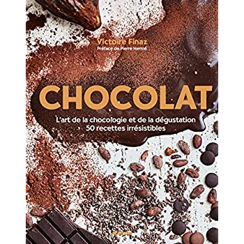 Chocolat : L'art de la Chocologie et de la Dégustation, 50 Recettes Irrésistibles