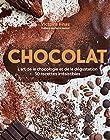 Chocolat - L'art de la Chocologie et de la Dégustation, 50 Recettes Irrésistibles