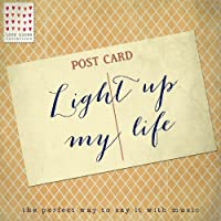 Light Up My Life - Love Notes Collection
