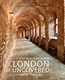 London Uncovered: More than Sixty Unusual Places to Explore (English Edition)