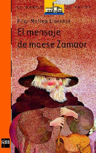 El mensaje de maese Zamaor (Barco de Vapor Naranja) por Pilar Molina Llorente