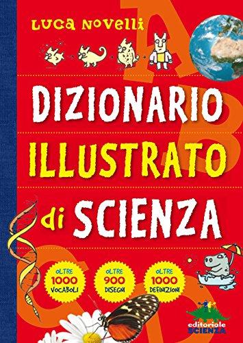 Dizionario Illustrato di Scienza (A tutta scienza)