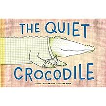 The Quiet Crocodile (English Edition)