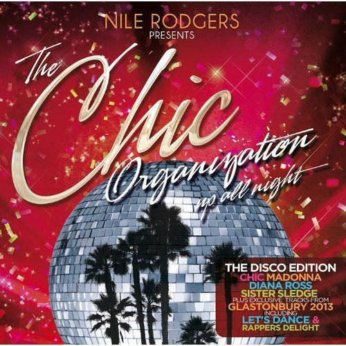 Nile Rodgers presents The Chic Organization: Up All Night (The Disco Edition) (Rogers Wm)