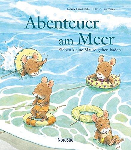 Abenteuer am Meer - Sieben kleine Mäuse gehen baden