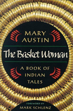 The Basket Woman: A Book Of Indian Tales (Western Literature Series) by Mary Austin (1999-03-01) par Mary Austin
