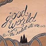 Songtexte von The Robot Ate Me - Good World