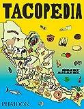 Tacopedia: The Taco Encyclopedia [Lingua inglese]