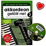 Akkordeon gefällt mir Band 2 mit CD - von Bruno Mars bis Skyfall – das ultimative Spielbuch für...