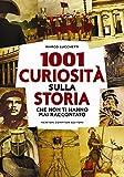 1001 curiosità sulla storia che non ti hanno mai raccontato