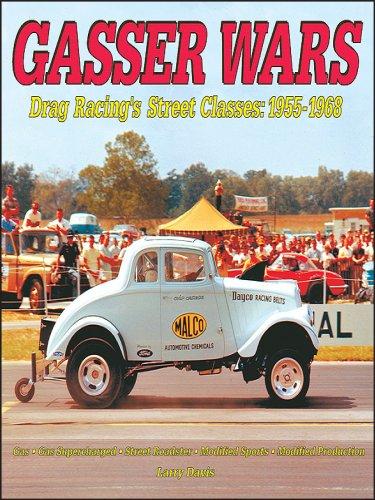 Gasser Wars: Drag Racing's Street Classes 1955 to 1968 por Larry Davis