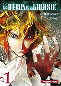 Les héros de la galaxie, tome 1 par Yoshiki Tanaka