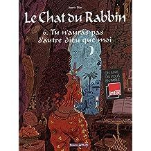 Chat du Rabbin (Le) - tome 6 - Tu n'auras pas d'autre dieu que moi