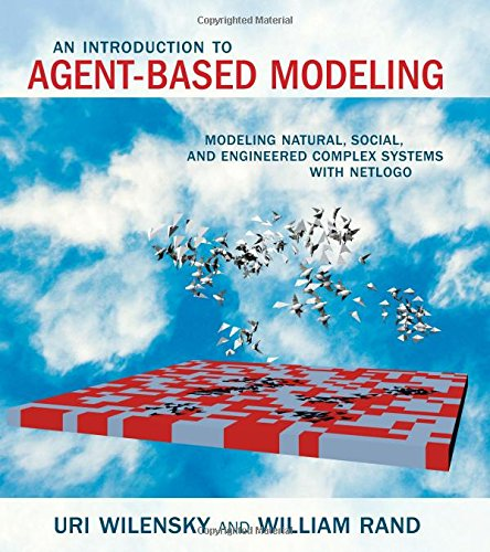 Introduction to Agent-Based Modeling (An Introduction to Agent-Based Modeling)
