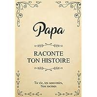 Papa raconte ton histoire   Ta vie, tes souvenirs, nos racines: Une belle façon de dire Je t'aime à son Papa en…