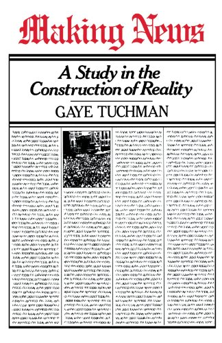 Making News: A Study in the Construction of Reality