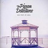 Songtexte von The Pigeon Detectives - We Met At Sea