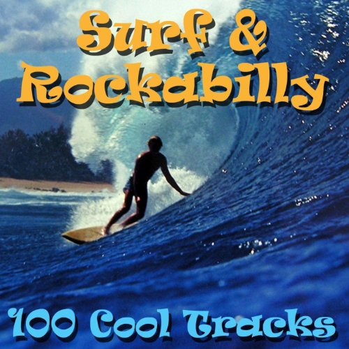 100 Best Surf & Rockabilly Hit...