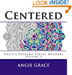 Centered (Angie's Extreme Stress Mend...