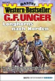 G. F. Unger Western-Bestseller 2372 - Western: Longhorns nach Norden