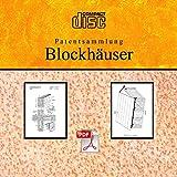 Blockhaus selber bauen Blockhäuser, Blockhütten 92 deutsche Patente auf CD