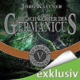 Die Schwerter des Germanicus (Die Saga der Germanen 5) - Jörg Kastner